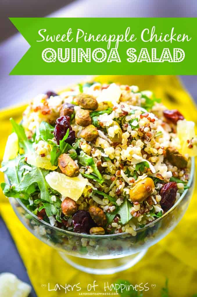 Sweet Pineapple Chicken Quinoa Salad Layers Of Happiness