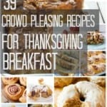 39 Crowd-Pleasing Recipes To Make For Thanksgiving Breakfast.